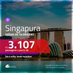 Passagens para <b>SINGAPURA</b>! A partir de R$ 3.107, ida e volta, c/ taxas!