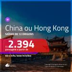 Promoção de Passagens para a <b>CHINA: Pequim, Xangai ou Hong Kong</b>! A partir de R$ 2.394, ida e volta, c/ taxas!