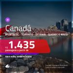 Promoção de Passagens para o <b>CANADÁ: Calgary, Montreal, Ottawa, Quebec, Toronto ou Vancouver</b>! A partir de R$ 1.435, ida e volta, c/ taxas!