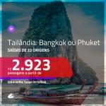 Promoção de Passagens para a <b>TAILÂNDIA: Bangkok ou Phuket</b>! A partir de R$ 2.923, ida e volta, c/ taxas!