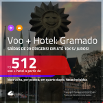 Promoção de <b>PASSAGEM + HOTEL</b> para <b>GRAMADO</b>! A partir de R$ 512, por pessoa, quarto duplo, c/ taxas!