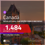 Promoção de Passagens para o <b>CANADÁ: Montreal, Quebec, Toronto ou Vancouver</b>! A partir de R$ 1.484, com opções p/ o ANO NOVO a partir de R$ 1.572, ida e volta, c/ taxas!