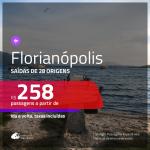 Promoção de Passagens para <b>FLORIANÓPOLIS</b>! A partir de R$ 258, ida e volta, c/ taxas!