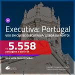 Passagens em <b>CLASSE EXECUTIVA</b> para <b>PORTUGAL: Lisboa ou Porto</b>! A partir de R$ 5.558, ida e volta, c/ taxas! Saídas de SP!