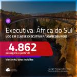 Passagens em <b>CLASSE EXECUTIVA</b> para a <b>ÁFRICA DO SUL: Joanesburgo</b>! A partir de R$ 4.862, ida e volta, c/ taxas!