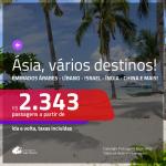 Seleção de Passagens para a <b>ÁSIA: BANGLADESH, CHINA, EMIRADOS ÁRABES, FILIPINAS, HONG KONG, ISRAEL, JAPÃO, LÍBANO, MALÁSIA, QATAR, SINGAPURA, TAILÂNDIA, VIETNÃ ou ÍNDIA</b>! A partir de R$ 2.343, ida e volta, c/ taxas!