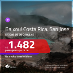 BAIXOU! Promoção de Passagens para a <b>COSTA RICA: San Jose</b>! A partir de R$ 1.482, ida e volta, c/ taxas!
