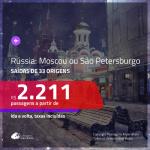 Promoção de Passagens para a <b>RÚSSIA: Moscou ou São Petersburgo</b>! A partir de R$ 2.211, ida e volta, c/ taxas!