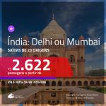 Promoção de Passagens para a <b>ÍNDIA: Mumbai ou Delhi</b>! A partir de R$ 2.622, ida e volta, c/ taxas!