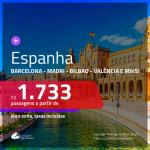 Promoção de Passagens para a <b>ESPANHA: Barcelona, Bilbao, Ibiza, Madri, Malaga, Sevilha, Valencia ou Vigo</b>! A partir de R$ 1.733, ida e volta, c/ taxas!
