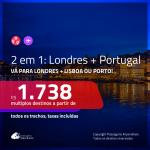 Promoção de Passagens 2 em 1 – <b>LONDRES + PORTUGAL: Lisboa ou Porto</b>! A partir de R$ 1.738, todos os trechos, c/ taxas!