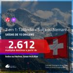 Promoção de Passagens 2 em 1 – <b>TAILÂNDIA + ALEMANHA OU SUÍÇA</b>! A partir de R$ 2.612, todos os trechos, c/ taxas!
