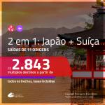 Promoção de Passagens 2 em 1 – <b>JAPÃO + SUÍÇA</b>! A partir de R$ 2.843, todos os trechos, c/ taxas!