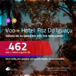 Promoção de <b>PASSAGEM + HOTEL</b> para <b>FOZ DO IGUAÇU</b>! A partir de R$ 462, por pessoa, quarto duplo, c/ taxas!