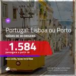 Promoção de Passagens para <b>PORTUGAL: Lisboa ou Porto</b>! A partir de R$ 1.584, ida e volta, c/ taxas!
