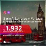 Promoção de Passagens 2 em 1 – <b>LONDRES + PORTUGAL: Lisboa ou Porto</b>! A partir de R$ 1.932, todos os trechos, c/ taxas!
