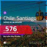 Promoção de Passagens para o <b>CHILE: Santiago</b>! A partir de R$ 576, ida e volta, c/ taxas!