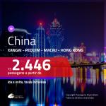 Promoção de Passagens para a <b>CHINA: Macau, Pequim, Xangai ou Hong Kong</b>! A partir de R$ 2.446, ida e volta, c/ taxas!