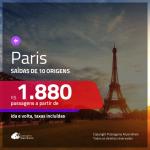 Promoção de Passagens para <b>PARIS</b>! A partir de R$ 1.880, ida e volta, c/ taxas!