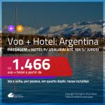Promoção de <b>PASSAGEM + HOTEL</b> para a <b>ARGENTINA: Ushuaia</b>! A partir de R$ 1.466, por pessoa, quarto duplo, c/ taxas!