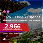 Promoção de Passagens 2 em 1 – <b>CHINA: Pequim ou Xangai + ESPANHA: Barcelona ou Madri</b>! A partir de R$ 2.966, todos os trechos, c/ taxas!