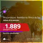 Promoção de Passagens para <b>MOÇAMBIQUE, NAMÍBIA ou ÁFRICA DO SUL</b>! A partir de R$ 1.889, ida e volta, c/ taxas!