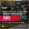 Promoção de <b>PASSAGEM + HOTEL</b> para <b>GRAMADO</b>! A partir de R$ 585, por pessoa, quarto duplo, c/ taxas!