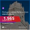 Promoção de Passagens para <b>PORTUGAL: Lisboa, Porto ou Faro</b>! A partir de R$ 1.565, ida e volta, c/ taxas!