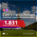 Promoção de Passagens 2 em 1 – <b>FRANÇA: Paris + PORTUGAL: Lisboa ou Porto</b>! A partir de R$ 1.831, todos os trechos, c/ taxas!