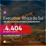 Passagens em <b>CLASSE EXECUTIVA</b> para a <b>ÁFRICA DO SUL: Joanesburgo</b>! A partir de R$ 4.404, ida e volta, c/ taxas!
