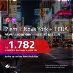 Promoção de Passagens 2 em 1 EUA – <b>NOVA YORK + Boston, Fort Lauderdale, Las Vegas, Los Angeles, Miami ou San Francisco</b>! A partir de R$ 1.782, todos os trechos, c/ taxas!