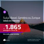 Promoção de Passagens para a <b>SUÍÇA: Basel, Genebra ou Zurique</b>! A partir de R$ 1.865, ida e volta, c/ taxas!