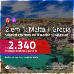 Promoção de Passagens 2 em 1 – <b>MALTA + GRÉCIA: Atenas</b>! A partir de R$ 2.340, todos os trechos, c/ taxas!