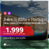Promoção de Passagens 2 em 1 – <b>ITÁLIA: Bologna, Florença, Milão, Roma, Turim, Veneza ou Verona + PORTUGAL: Lisboa ou Porto</b>! A partir de R$ 1.999, todos os trechos, c/ taxas!