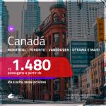 Promoção de Passagens para o <b>CANADÁ: Calgary, Montreal, Ottawa, Quebec, Toronto ou Vancouver</b>! A partir de R$ 1.480, ida e volta, c/ taxas!