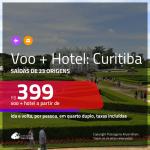 Promoção de <b>PASSAGEM + HOTEL</b> para <b>CURITIBA</b>! A partir de R$ 399, por pessoa, quarto duplo, c/ taxas!
