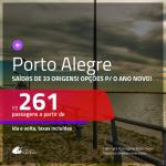 Promoção de Passagens para <b>PORTO ALEGRE</b>! A partir de R$ 261, ida e volta, c/ taxas!