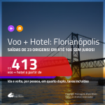 Promoção de <b>PASSAGEM + HOTEL</b> para <b>FLORIANÓPOLIS</b>! A partir de R$ 413, por pessoa, quarto duplo, c/ taxas!