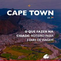 O que fazer em Cape Town: roteiro para 3 dias de viagem