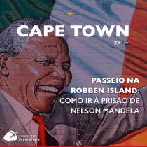 Passeio em Robben Island: como ir à prisão de Nelson Mandela