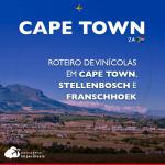 Roteiro de vinícolas em Cape Town, Stellenbosch e Franschhoek