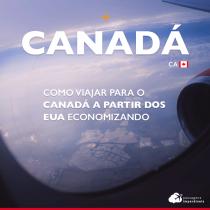 Como viajar para o Canadá a partir dos EUA economizando