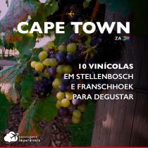 10 vinícolas em Stellenbosch e Franschhoek para degustar