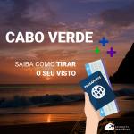 Visto de entrada em Cabo Verde para brasileiros: como tirar o seu!