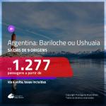 Promoção de Passagens para a <b>ARGENTINA: Bariloche ou Ushuaia</b>! A partir de R$ 1.277, ida e volta, c/ taxas!