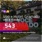 Promoção de <b>PASSAGEM + HOTEL</b> para <b>GRAMADO</b>! A partir de R$ 543, por pessoa, quarto duplo, c/ taxas!