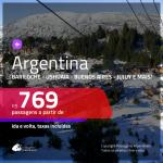 Promoção de Passagens para a <b>ARGENTINA: Bariloche, Buenos Aires, Cordoba, El Calafate, Jujuy, Mendoza, Rosario ou Ushuaia</b>! A partir de R$ 769, ida e volta, c/ taxas!