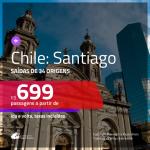 Promoção de Passagens para o <b>CHILE: Santiago</b>! A partir de R$ 699, ida e volta, c/ taxas!