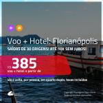 Promoção de <b>PASSAGEM + HOTEL</b> para <b>FLORIANÓPOLIS</b>! A partir de R$ 385, por pessoa, quarto duplo, c/ taxas!
