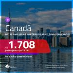 FÉRIAS DE JULHO e também JUNHO ou AGOSTO! Promoção de Passagens para o <b>CANADÁ: Calgary, Montreal, Ottawa, Quebec, Toronto ou Vancouver</b>! A partir de R$ 1.708, ida e volta, c/ taxas!